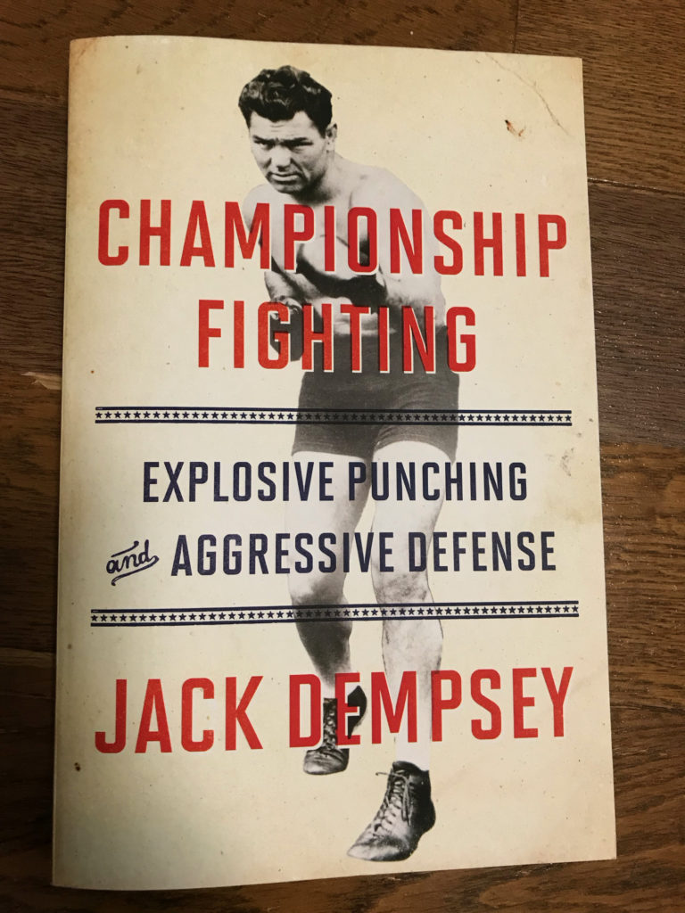 CHAMPIONSHIP FIGHTING EXPLOSIVE PUNCHING AGGRESSIVE DEFENSE by JACK DEMPSEY